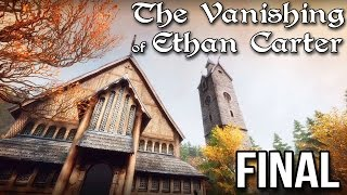 Lets Play: The Vanishing of Ethan Carter (CONCLUSION Ep 5 of 5)