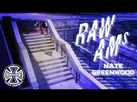 Nate Greenwood's RAW AMs Part: Independent Trucks
