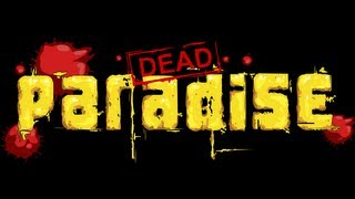 Dead Paradise - Game trailer