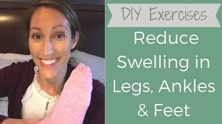 DIY Lymphatic Drainage Exercises for Swollen Legs: How to Reduce Swelling and Lymphedema in Ankles
