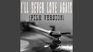 I 39 Ll Never Love Again From 34 A Star Is Born 34 Film Version Originally By Lady Gaga And