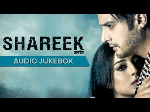Shareek | Audio Jukebox | Punjabi Movie Songs