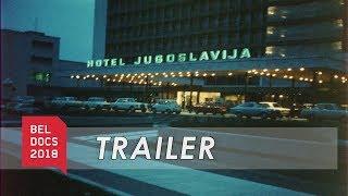 Hotel Jugoslavija (2017) - Trailer | BELDOCS 2018