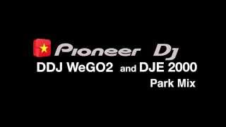 DJ DAN Park Mix with DDJ-WEGO 2 & DJE 2000