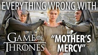 "Everything Wrong With Game of Thrones ""Mother's Mercy"""