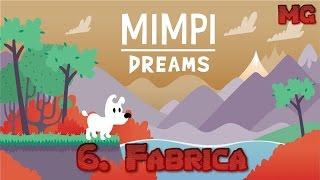 Mimpi Dreams - Nivel 6: Fabrica (Final)
