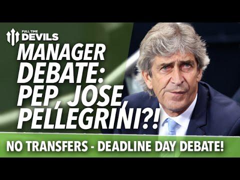 Deadline Day Debate; Pep Guardiola, Mourinho and Pellegrini | Manchester United