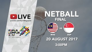 Netball Final Malaysia 🇲🇾 vs 🇸🇬 Singapore | 29th SEA Games 2017