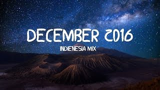 Download Lagu Indonesian Indie/Folk Mix - December 2016 (indienesia Mixtape) Gratis STAFABAND
