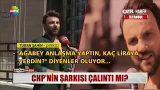 SeÇİm Şarkisi Davasi Turan Şahİn Chp 39 Ye Dava Show Haber