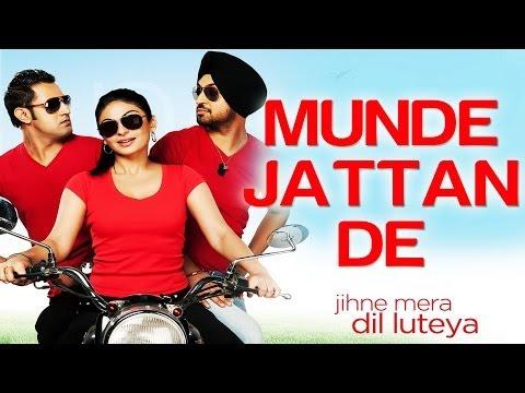 Munde Jattan De - Jihne Mera Dil Luteya | Gippy Grewal & Neeru...
