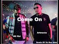 Artmasta Ft MC Rai Come On Remix By DJ BEE Wolz mp3