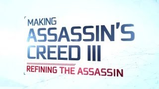 IGN Presents_ Making Assassin's Creed 3 - Refining the Assassin (Part 2)