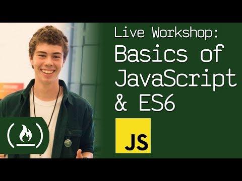 Live Workshop: Basics of JavaScript & ES6 Syntax
