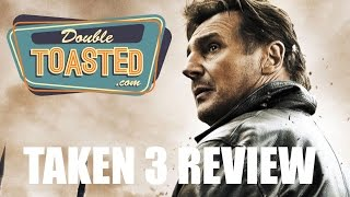 TAKEN 3 - Double Toasted Video Review
