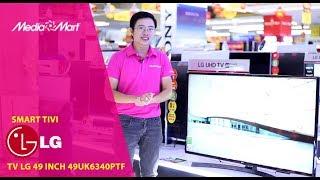 Smart Tivi LG 49 inch 49UK6340PTF - Màn hình 4K sắc nét