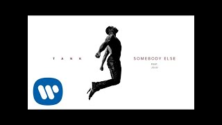 Tank - Somebody Else (feat. Jojo) [Official Audio]