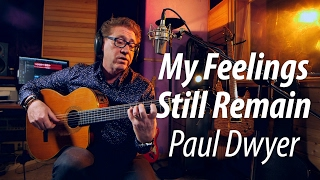 Paul Dwyer - My Feelings Still Remain