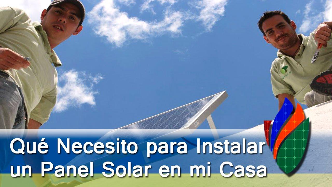 Qu 233 Necesito Para Instalar Un Panel Solar En Mi Casa Youtube