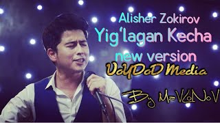 Alisher Zokirov  - Yig'lagan Kecha (new version) music version  HD