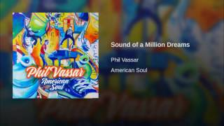 Phil Vassar Sound Of A Million Dreams