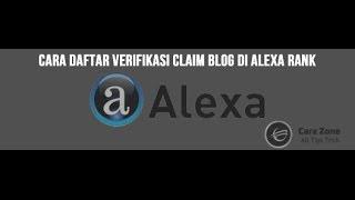 download lagu Cara Daftar Verifikasi Claim Blog Di Alexa Rank gratis