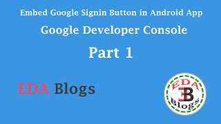 Embed Google Signin Button in Android App Part 1 (Google Developer Console)