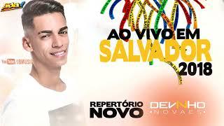 DEVINHO NOVAES 2018 AO VIVO NA BOA TERRA SALVADOR-BAHIA