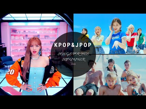 KPOP AND JPOP SONGS YOU SHOULD LISTEN TO THIS SUMMER
