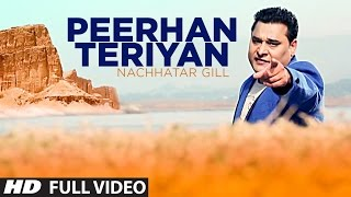 PEERHAN TERIYAN NACHHATAR GILL FULL VIDEO SONG | Branded Heeran - Latest Punjabi Song