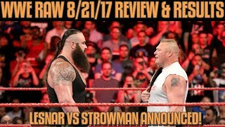 WWE Raw 8/21/17 Full Show Review & Results: RAW AFTER SUMMERSLAM! BROCK LESNAR VS BRAUN STROWMAN!