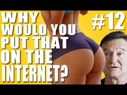 Why Would You Put That on the Internet? #12