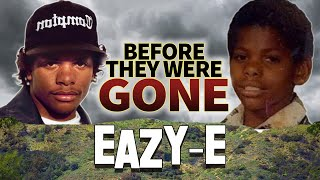 EAZY - E - Before They Were GONE