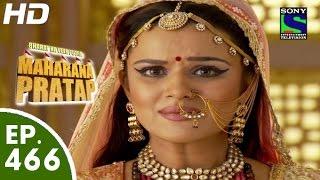 Bharat Ka Veer Putra Maharana Pratap - महाराणा प्रताप - Episode 466 - 10th August, 2015