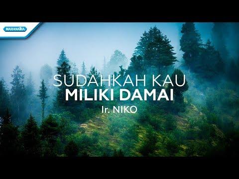 Ir. Niko Njotorahardjo - Sudahkah Kau Miliki Damai (Official Video Lyric)