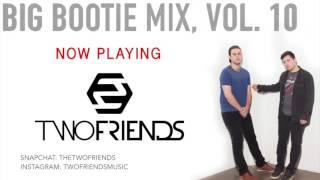download lagu Two Friends - Big Bootie Mix, Vol. 10 gratis