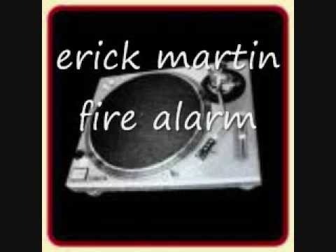 erick martin fire alarm