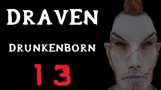 Draven the DrunkenBorn Session 13 The Civil War (BUGGED)