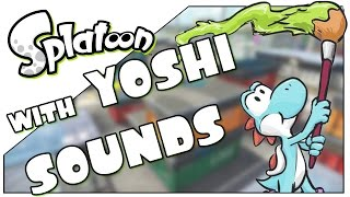 It's too Cute! | Splatoon with Yoshi Sounds
