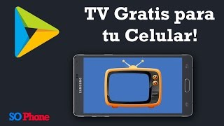 Television Gratis en tu Celular! - You Player Pro / Android