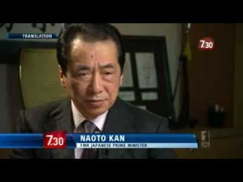 Naoto Kan- Fukushima Interview with 7.30 AUS