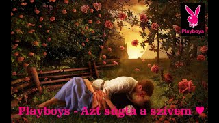Playboys 2019 -  Azt súgta a szívem (Official Music Video)