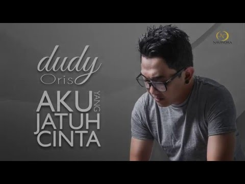 Download Lagu Dudy Oris - Aku Yang Jatuh Cinta_Official Lyric Video MP3 Free