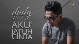 download lagu Dudy Oris - Aku Yang Jatuh Cinta_ gratis