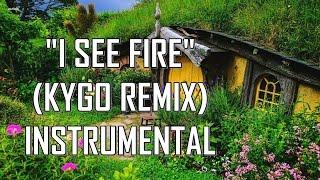 I See Fire (Kygo Remix) [INSTRUMENTAL] 1080p HD