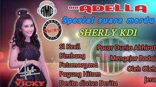 Om adella - Spesial suara merdu SHERLY KDI || Terbaru 2019