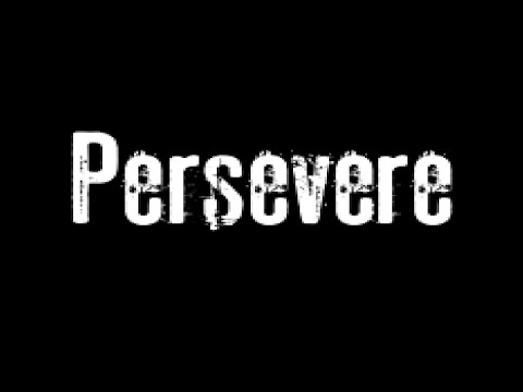 Persevere - Motivational Video