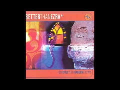 Better Than Ezra - Everything in 2s