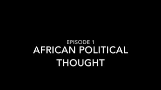 African Political Thought 1, Stephen Chan, SOAS University of London