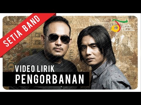 Setia Band - Pengorbanan | Video Lirik